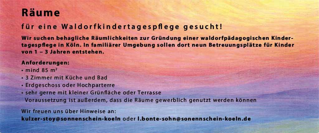 Wir suchen Räume für eine waldorfpädagogische Kindertagespfege. Bitte melden Sie sich beiFrau Bonte-Sohn unter l.bonte-sohn@sonnenschein-koeln.de